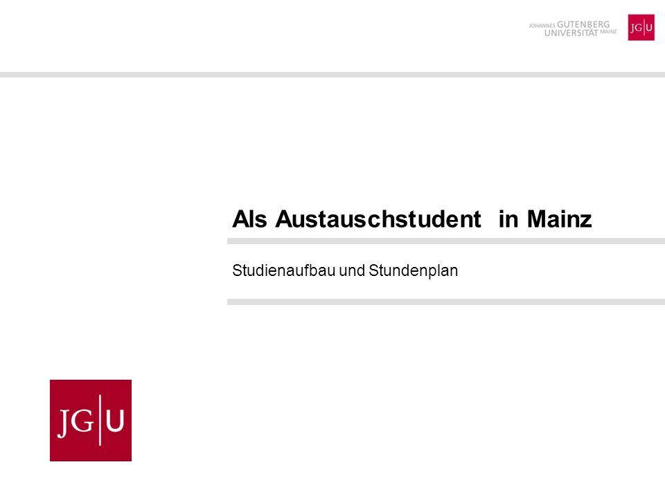 Als Austauschstudent in Mainz Studienaufbau und Stundenplan