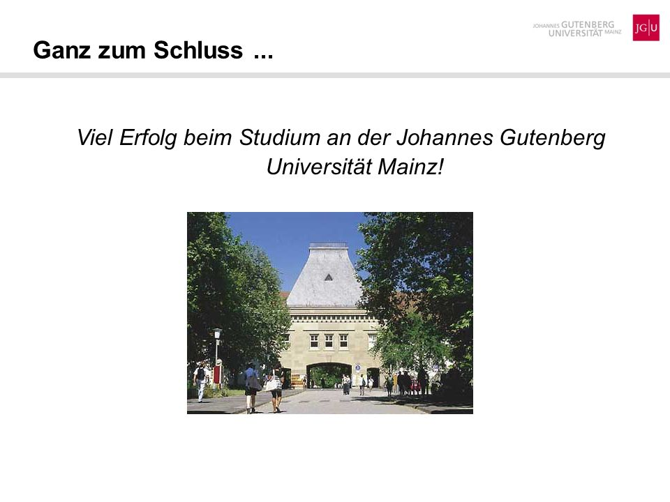 Viel Erfolg beim Studium an der Johannes Gutenberg Universität Mainz!