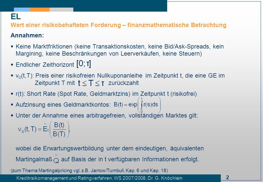 EL Wert einer risikobehafteten Forderung – finanzmathematische Betrachtung. Annahmen: