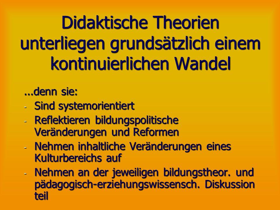 Didaktische Theorien unterliegen grundsätzlich einem kontinuierlichen Wandel