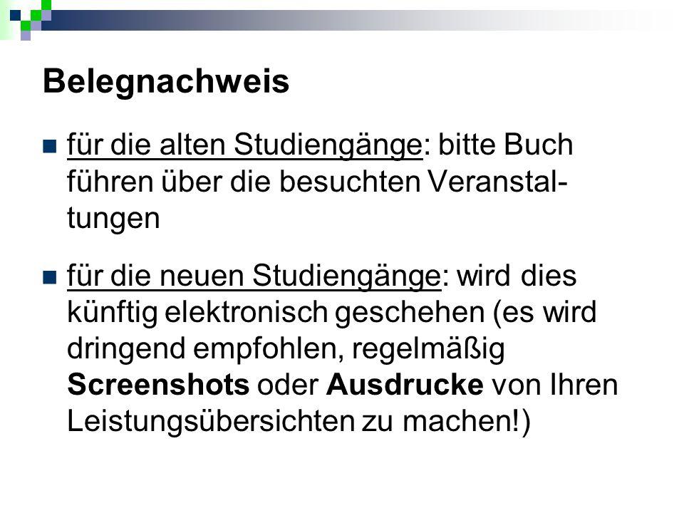 Belegnachweis für die alten Studiengänge: bitte Buch führen über die besuchten Veranstal-tungen.