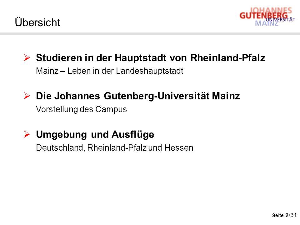 Übersicht Studieren in der Hauptstadt von Rheinland-Pfalz Mainz – Leben in der Landeshauptstadt. Die Johannes Gutenberg-Universität Mainz.