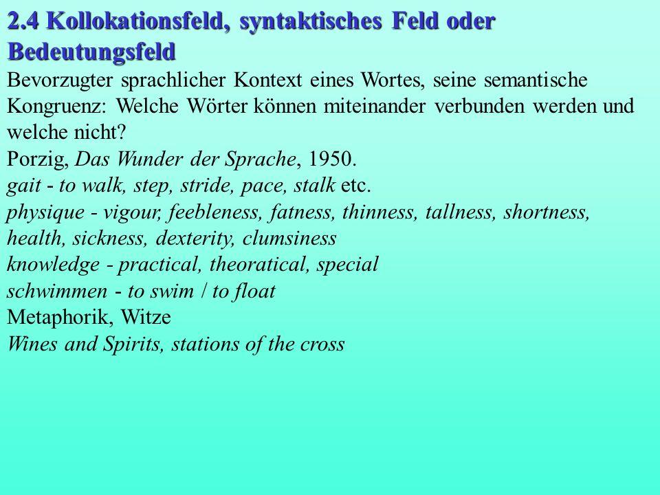 2.4 Kollokationsfeld, syntaktisches Feld oder Bedeutungsfeld