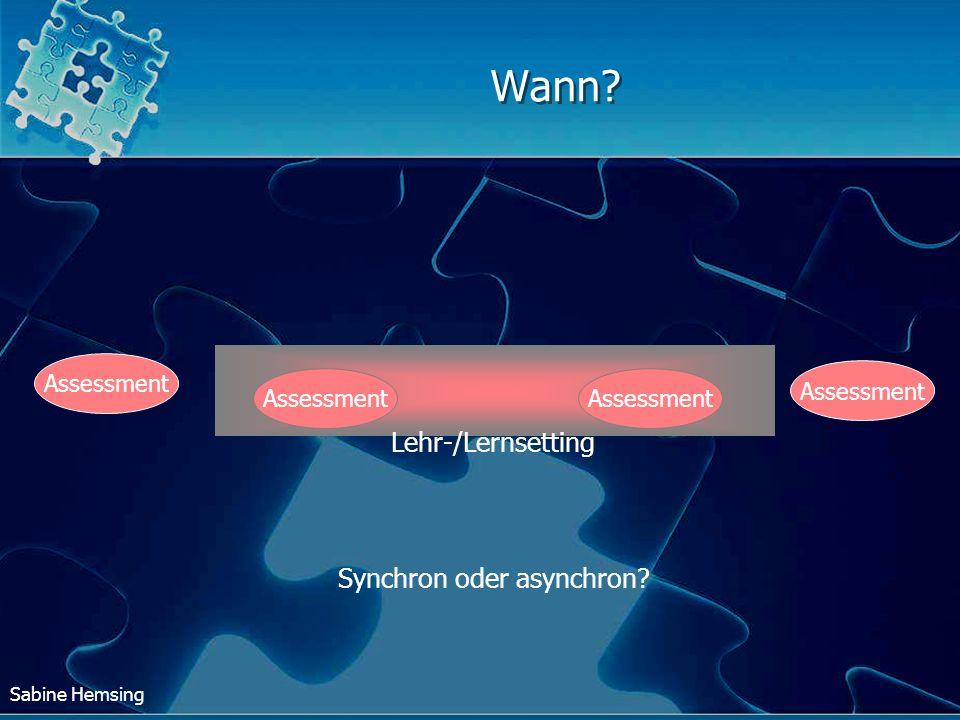 Wann Assessment Lehr-/Lernsetting Synchron oder asynchron