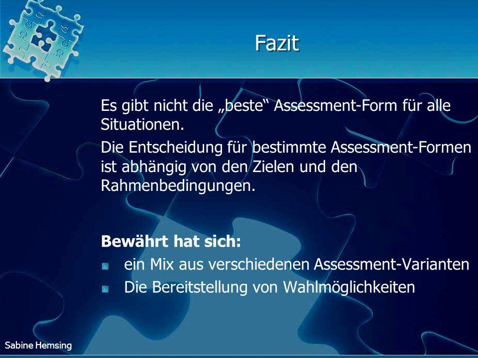 """Fazit Es gibt nicht die """"beste Assessment-Form für alle Situationen."""