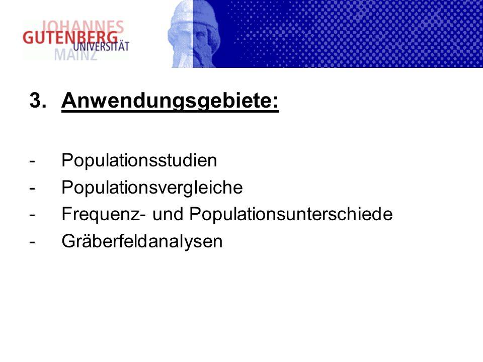 Anwendungsgebiete: Populationsstudien Populationsvergleiche