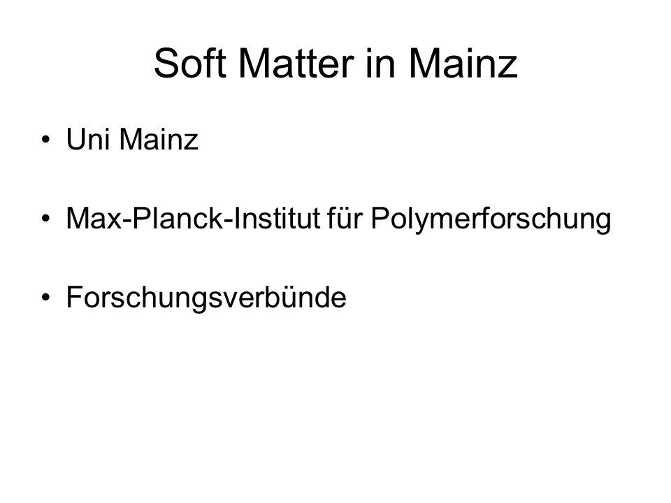 Soft Matter in Mainz Uni Mainz