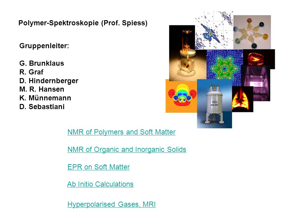 Polymer-Spektroskopie (Prof. Spiess)