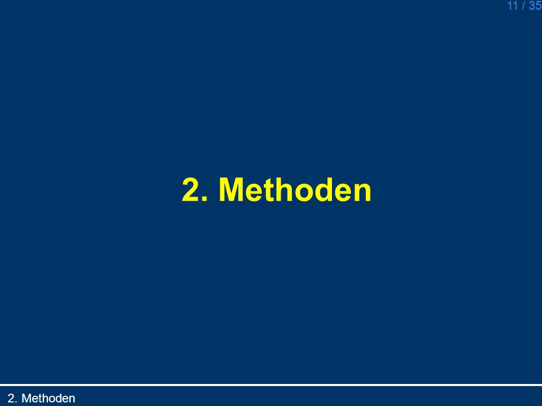 2. Methoden 2. Methoden