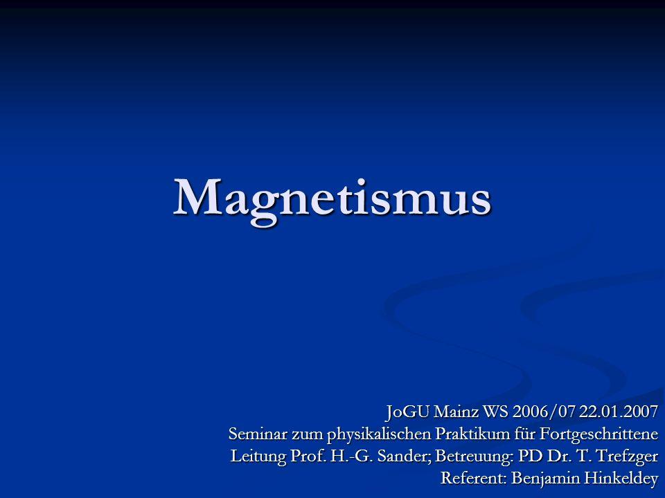 Magnetismus JoGU Mainz WS 2006/07 22.01.2007