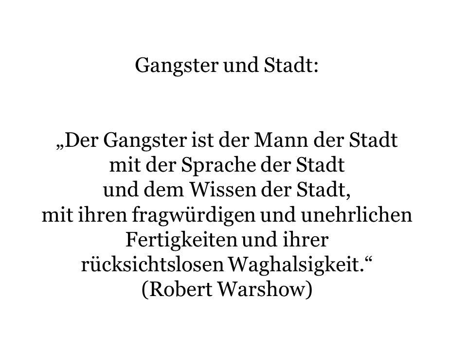 """""""Der Gangster ist der Mann der Stadt mit der Sprache der Stadt"""