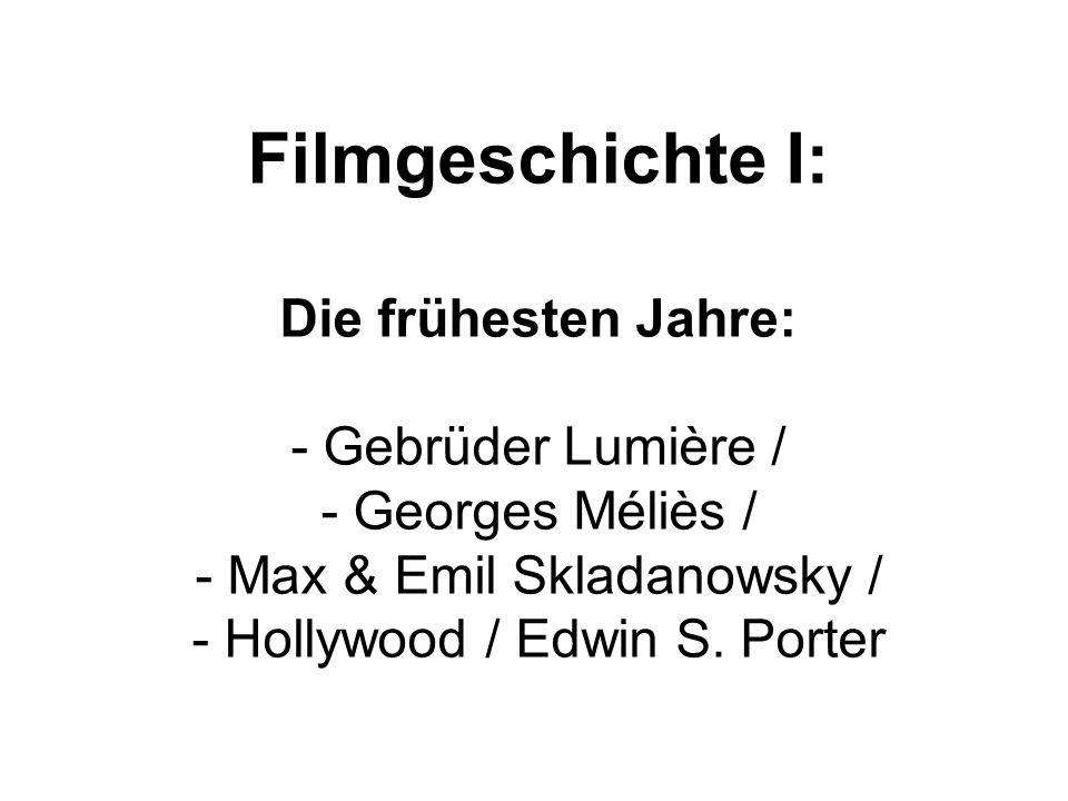Filmgeschichte I: Die frühesten Jahre: Gebrüder Lumière /
