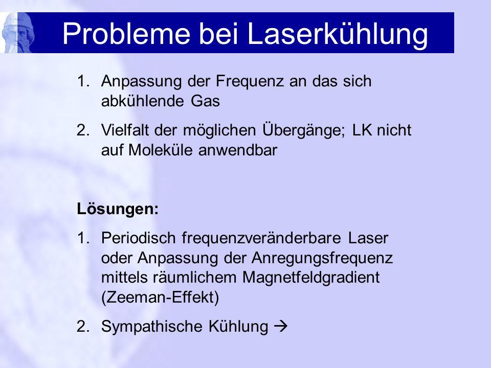 Probleme bei Laserkühlung
