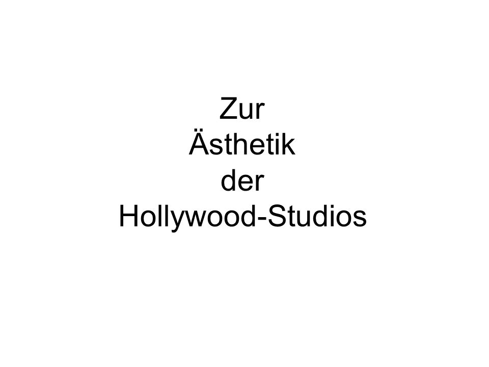 Zur Ästhetik der Hollywood-Studios