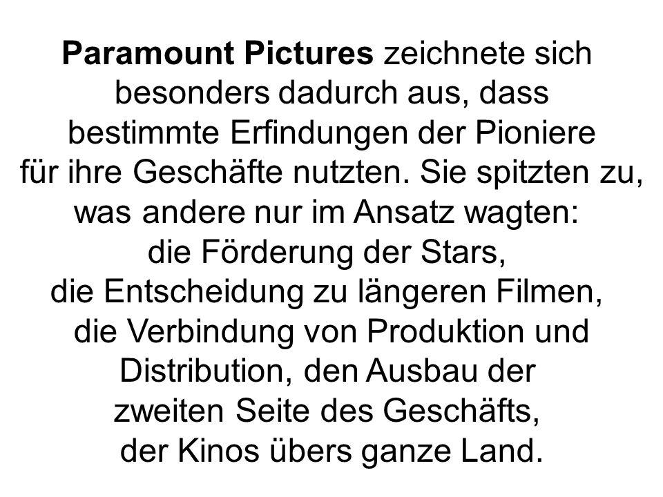 Paramount Pictures zeichnete sich besonders dadurch aus, dass