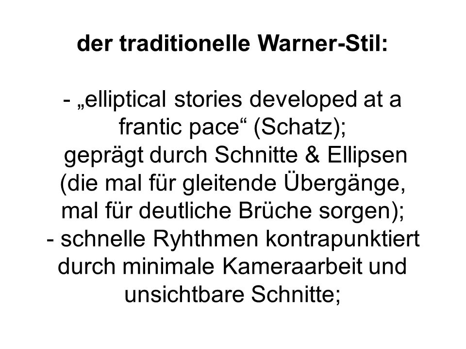 der traditionelle Warner-Stil: