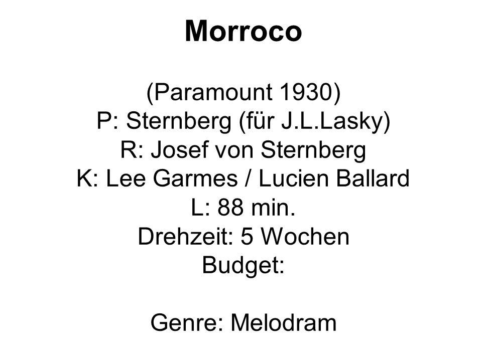 Morroco (Paramount 1930) P: Sternberg (für J.L.Lasky)