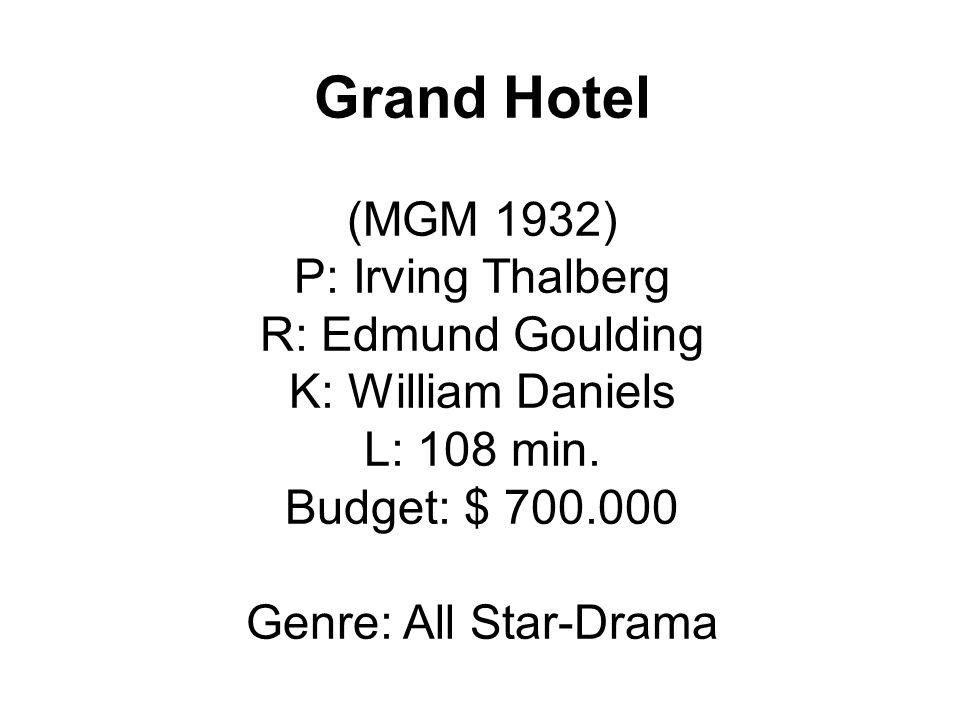 Grand Hotel (MGM 1932) P: Irving Thalberg R: Edmund Goulding