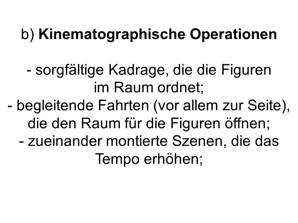 b) Kinematographische Operationen
