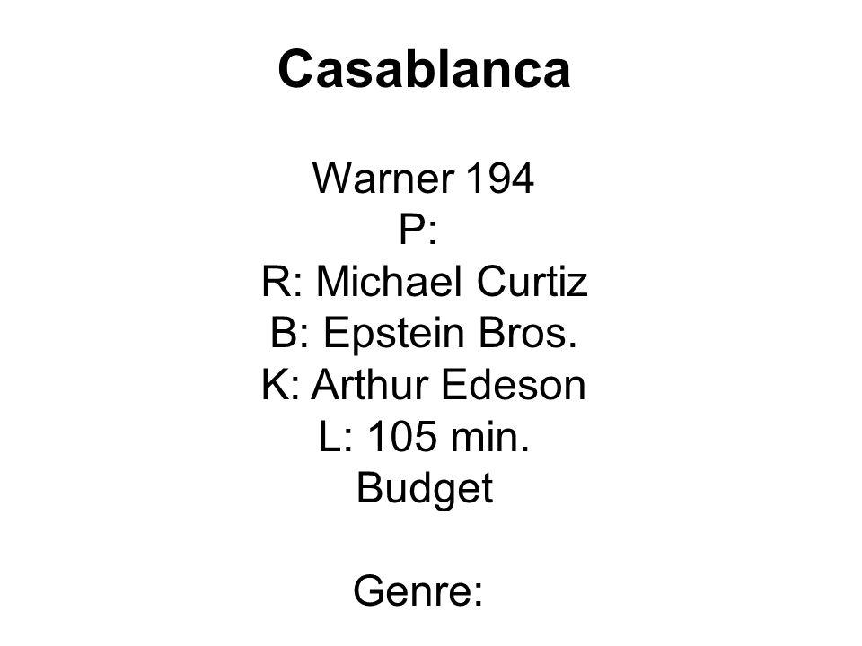 Casablanca Warner 194 P: R: Michael Curtiz B: Epstein Bros.