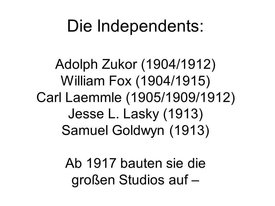 Die Independents: Adolph Zukor (1904/1912) William Fox (1904/1915)
