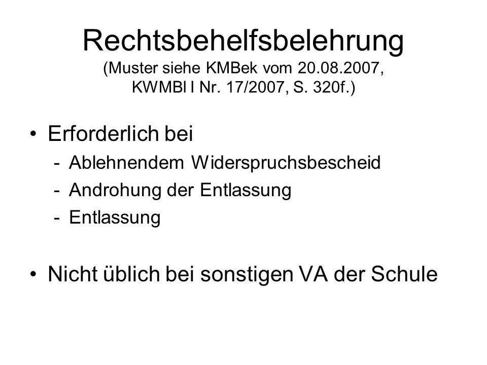 Rechtsbehelfsbelehrung (Muster siehe KMBek vom 20.08.2007, KWMBl I Nr. 17/2007, S. 320f.)
