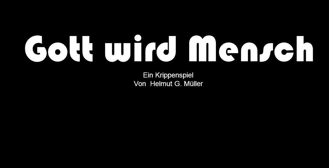 Gott wird Mensch Ein Krippenspiel Von Helmut G. Müller