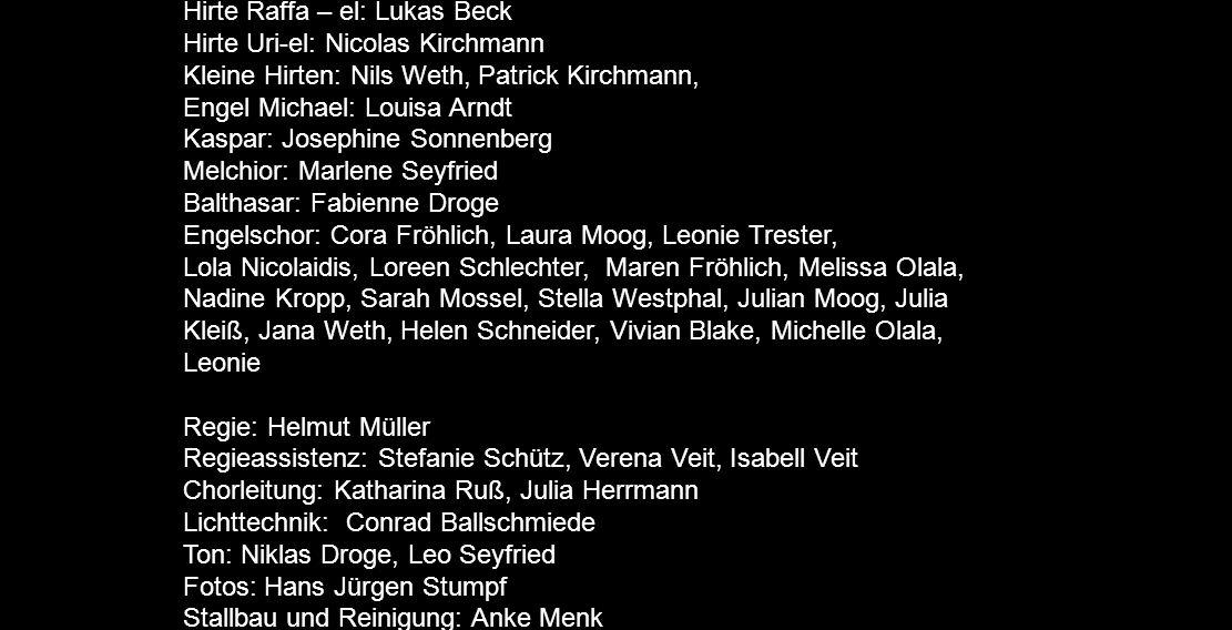 Rollen Erzähler: Ronja Nicolaidis. Chorführer: Alina Trester. Sprecher Lukas.: Laura Metz. Sprecher Matthäus.: Emmeli Sonnenberg.