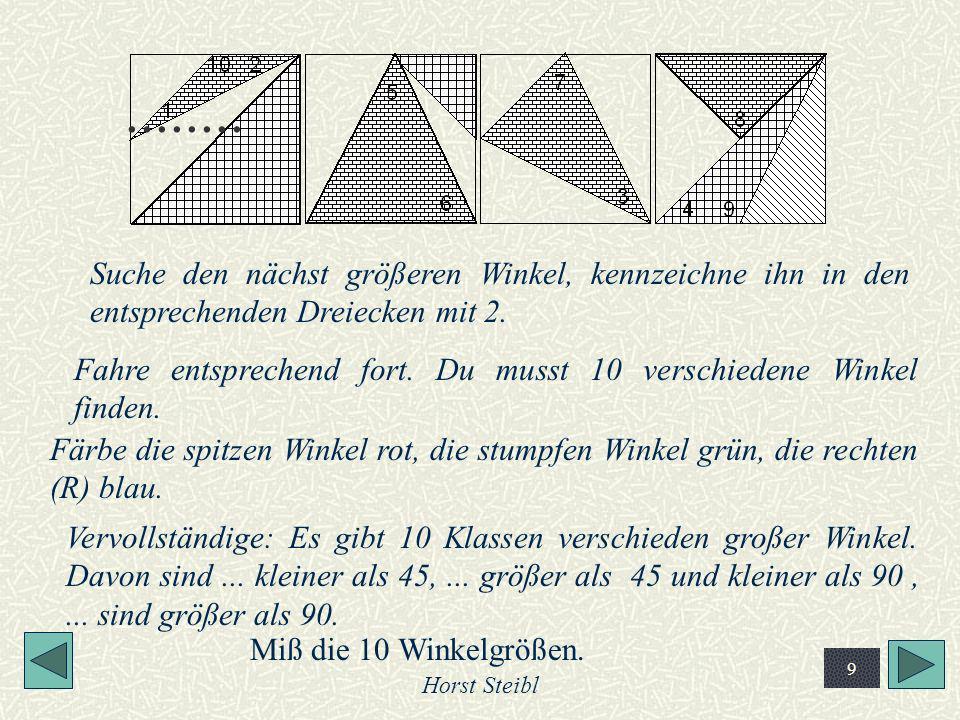 ........ Suche den nächst größeren Winkel, kennzeichne ihn in den entsprechenden Dreiecken mit 2.