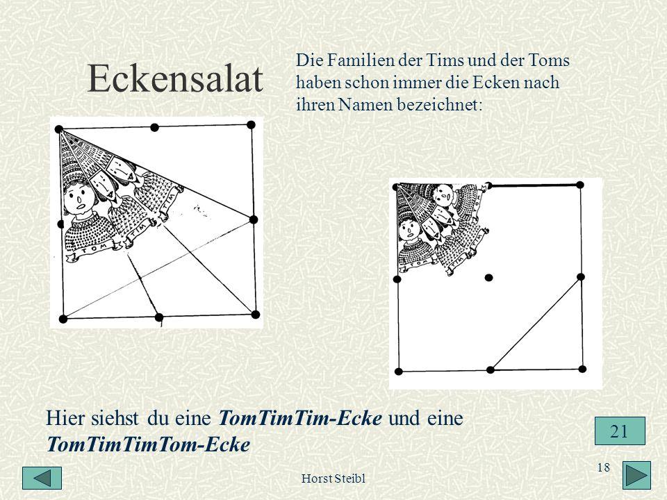 Eckensalat Die Familien der Tims und der Toms haben schon immer die Ecken nach ihren Namen bezeichnet: