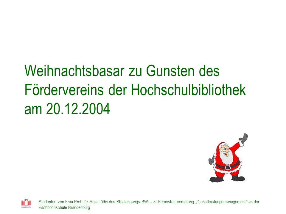 Weihnachtsbasar zu Gunsten des Fördervereins der Hochschulbibliothek am 20.12.2004