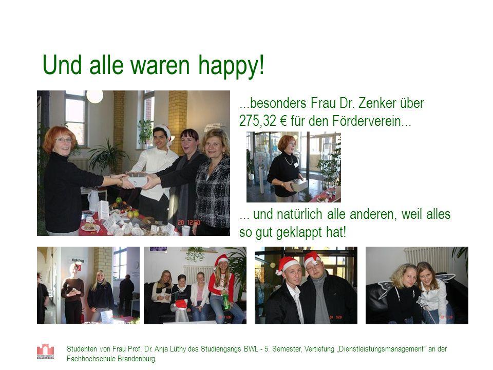 Und alle waren happy!...besonders Frau Dr. Zenker über 275,32 € für den Förderverein...