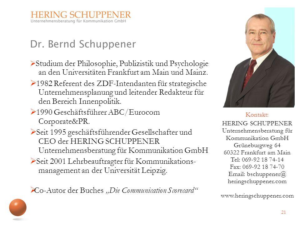 Dr. Bernd Schuppener Studium der Philosophie, Publizistik und Psychologie an den Universitäten Frankfurt am Main und Mainz.