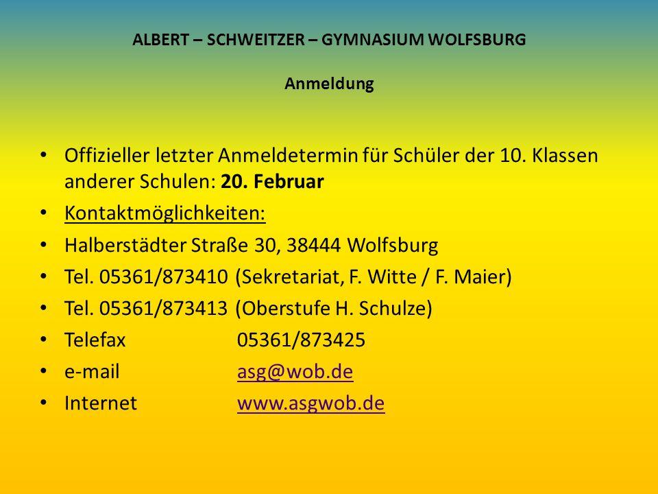 ALBERT – SCHWEITZER – GYMNASIUM WOLFSBURG Anmeldung