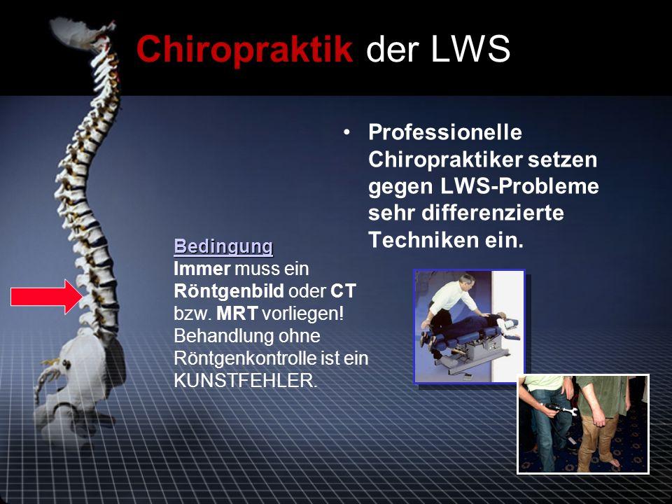 Chiropraktik der LWS Professionelle Chiropraktiker setzen gegen LWS-Probleme sehr differenzierte Techniken ein.