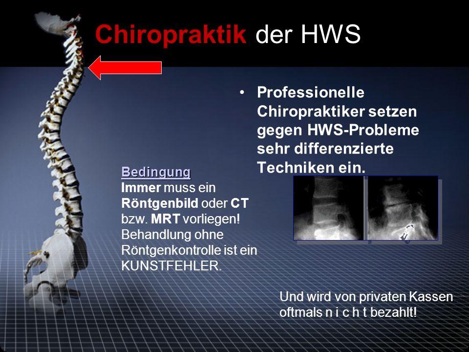 Chiropraktik der HWS Professionelle Chiropraktiker setzen gegen HWS-Probleme sehr differenzierte Techniken ein.