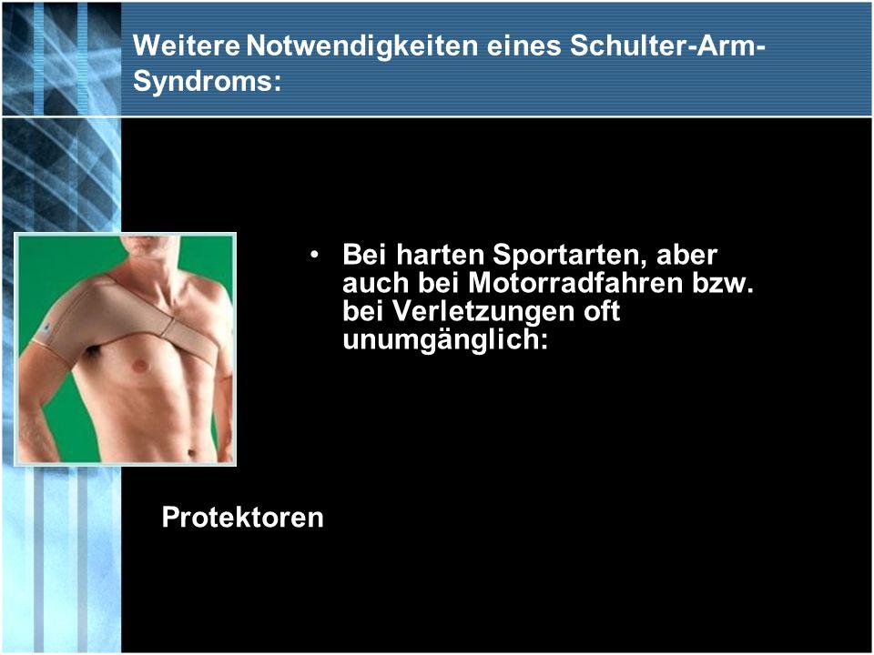 Weitere Notwendigkeiten eines Schulter-Arm-Syndroms: