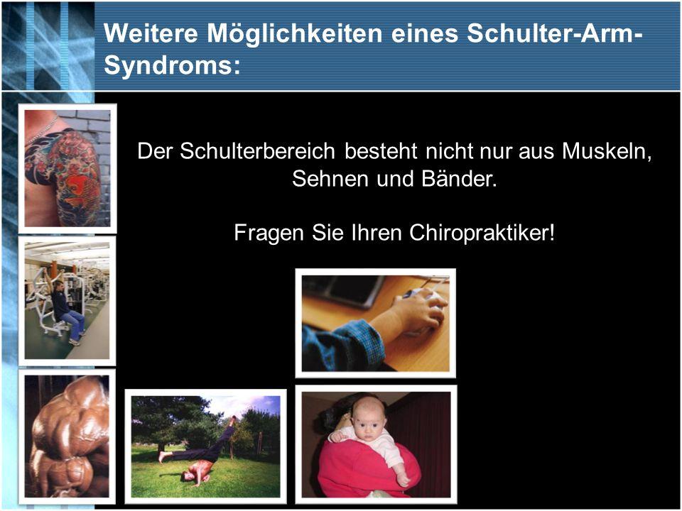 Weitere Möglichkeiten eines Schulter-Arm-Syndroms: