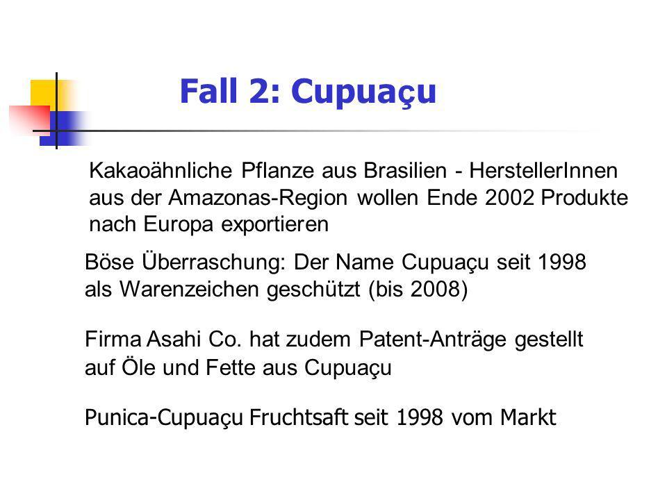 Fall 2: Cupuaçu Kakaoähnliche Pflanze aus Brasilien - HerstellerInnen