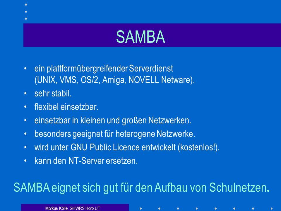 SAMBA SAMBA eignet sich gut für den Aufbau von Schulnetzen.