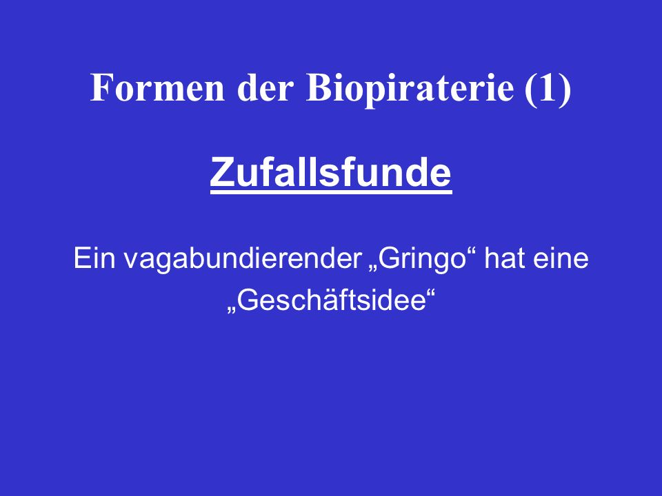 Formen der Biopiraterie (1)
