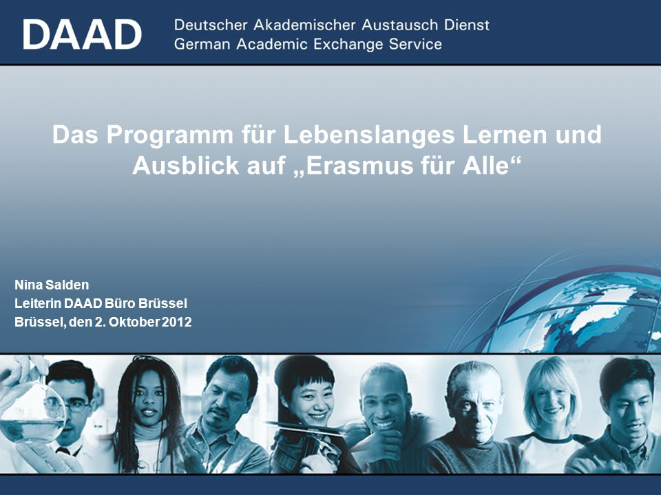 Nina Salden Leiterin DAAD Büro Brüssel Brüssel, den 2. Oktober 2012