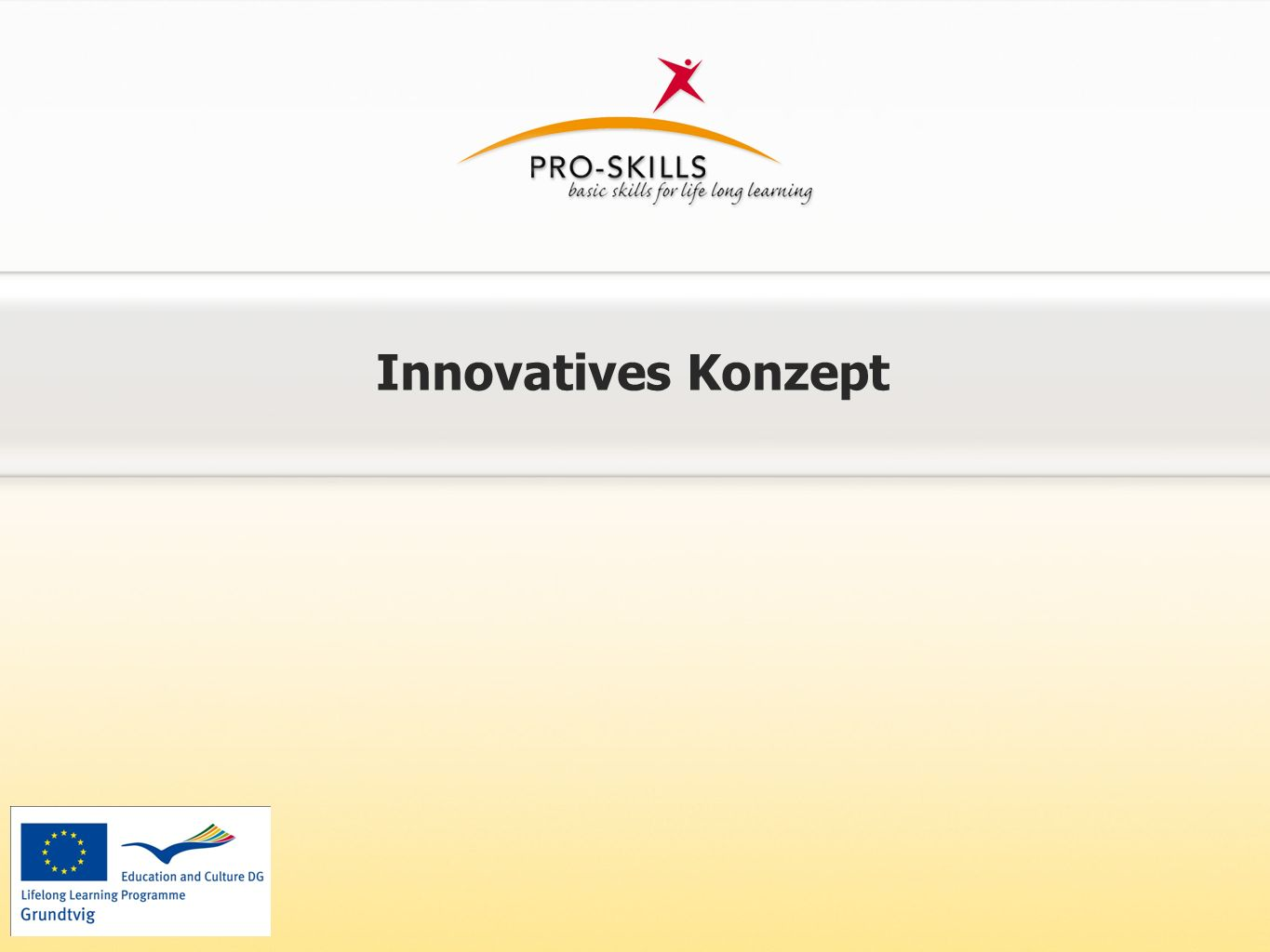 Innovatives Konzept