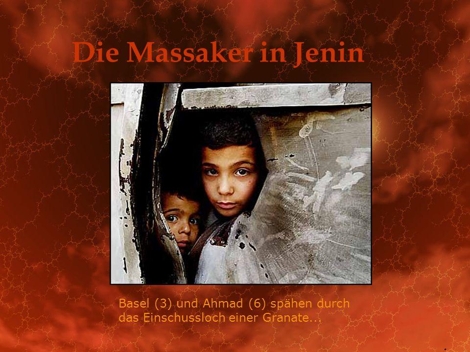 Die Massaker in Jenin Basel (3) und Ahmad (6) spähen durch das Einschussloch einer Granate... .