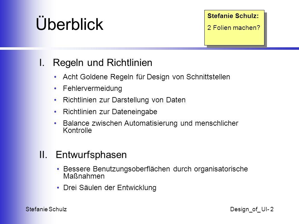 Überblick I. Regeln und Richtlinien II. Entwurfsphasen