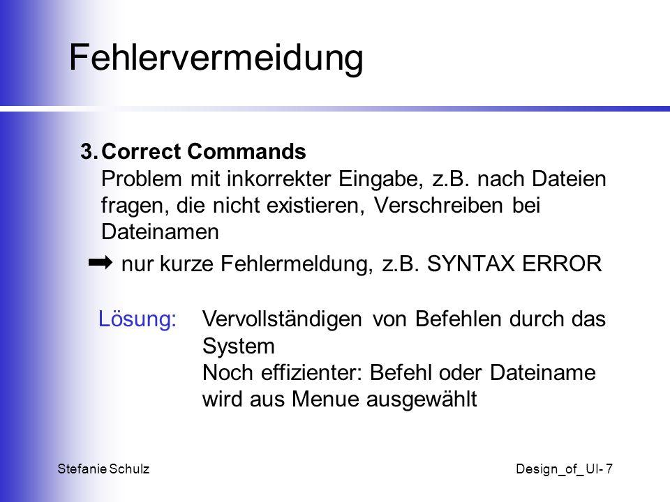 Fehlervermeidung Correct Commands Problem mit inkorrekter Eingabe, z.B. nach Dateien fragen, die nicht existieren, Verschreiben bei Dateinamen.