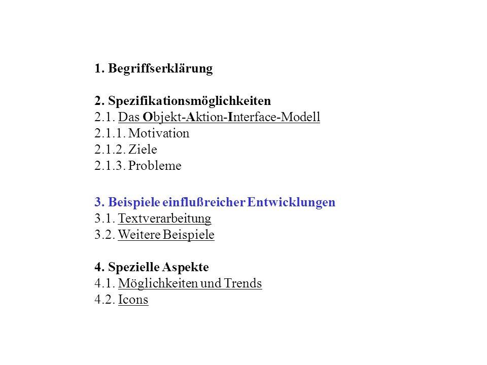 1. Begriffserklärung 2. Spezifikationsmöglichkeiten. 2.1. Das Objekt-Aktion-Interface-Modell. 2.1.1. Motivation.