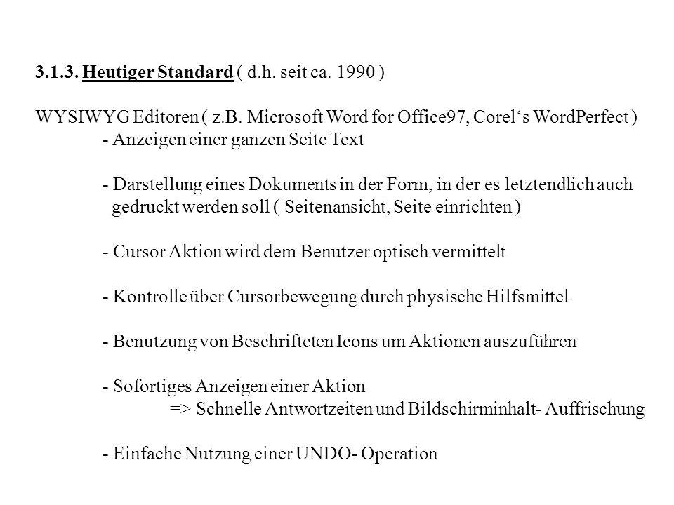 3.1.3. Heutiger Standard ( d.h. seit ca. 1990 )
