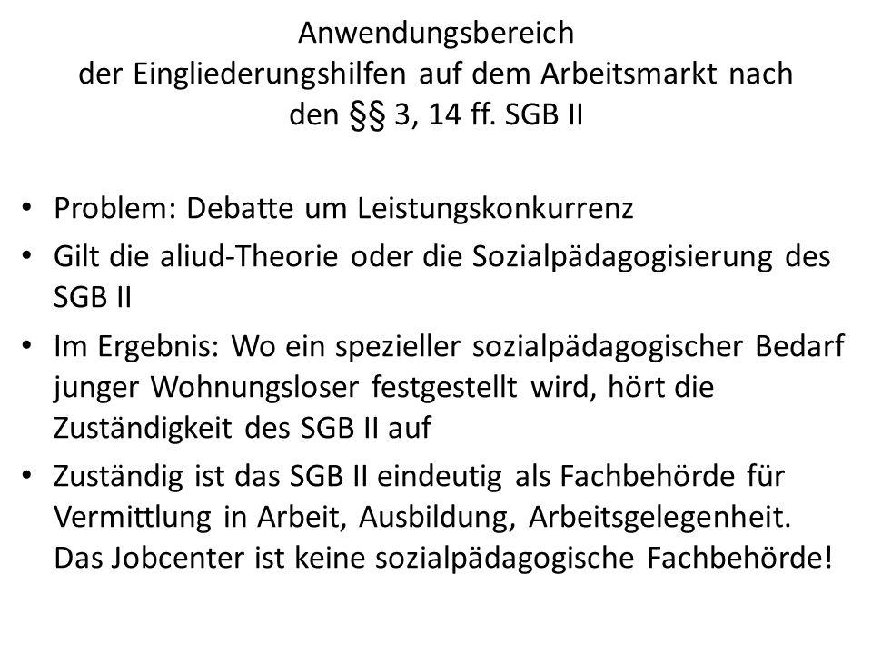 Anwendungsbereich der Eingliederungshilfen auf dem Arbeitsmarkt nach den §§ 3, 14 ff. SGB II