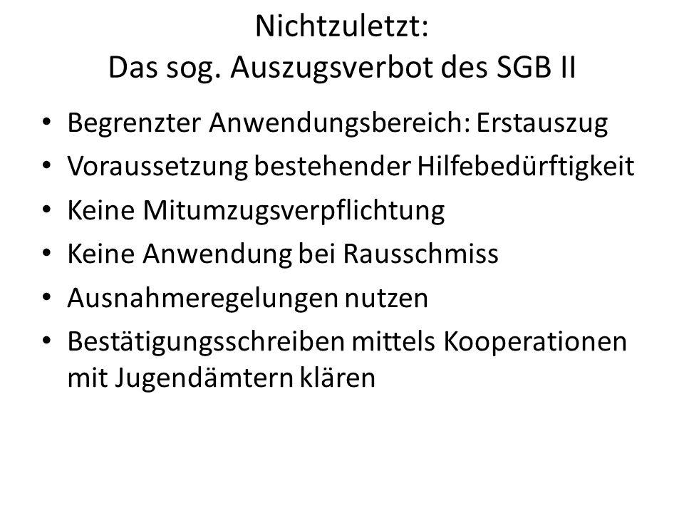 Nichtzuletzt: Das sog. Auszugsverbot des SGB II